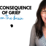 The Consequence of Grief [1 of 4]: Grief and the Brain